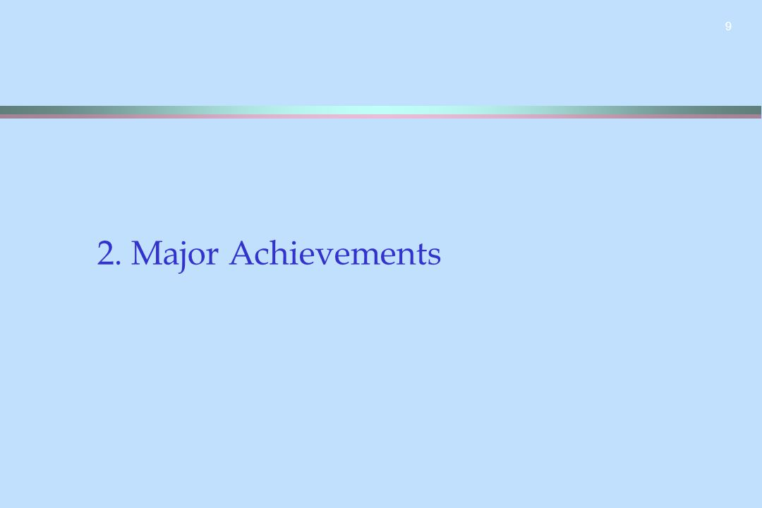 9 2. Major Achievements
