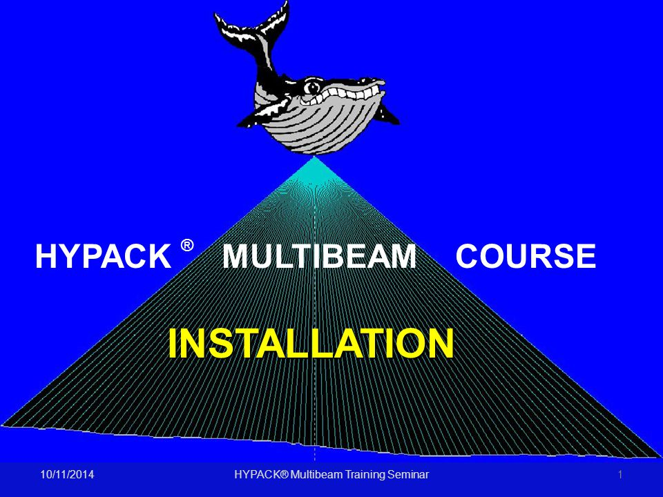 10/11/2014HYPACK® Multibeam Training Seminar1 Retractable Bow Mounted Transducer POS/MV positioning, heading & motion sensor Bow Mounted – transducer rotates thru slot in bow INSTALLATION HYPACK ® MULTIBEAM COURSE