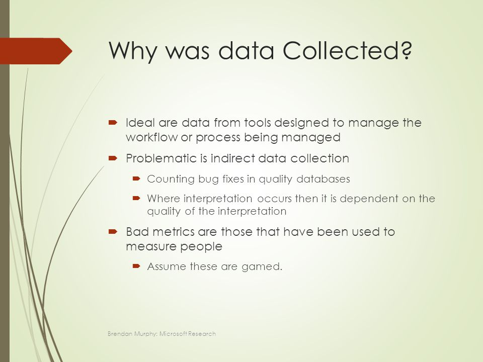 Why was data Collected.
