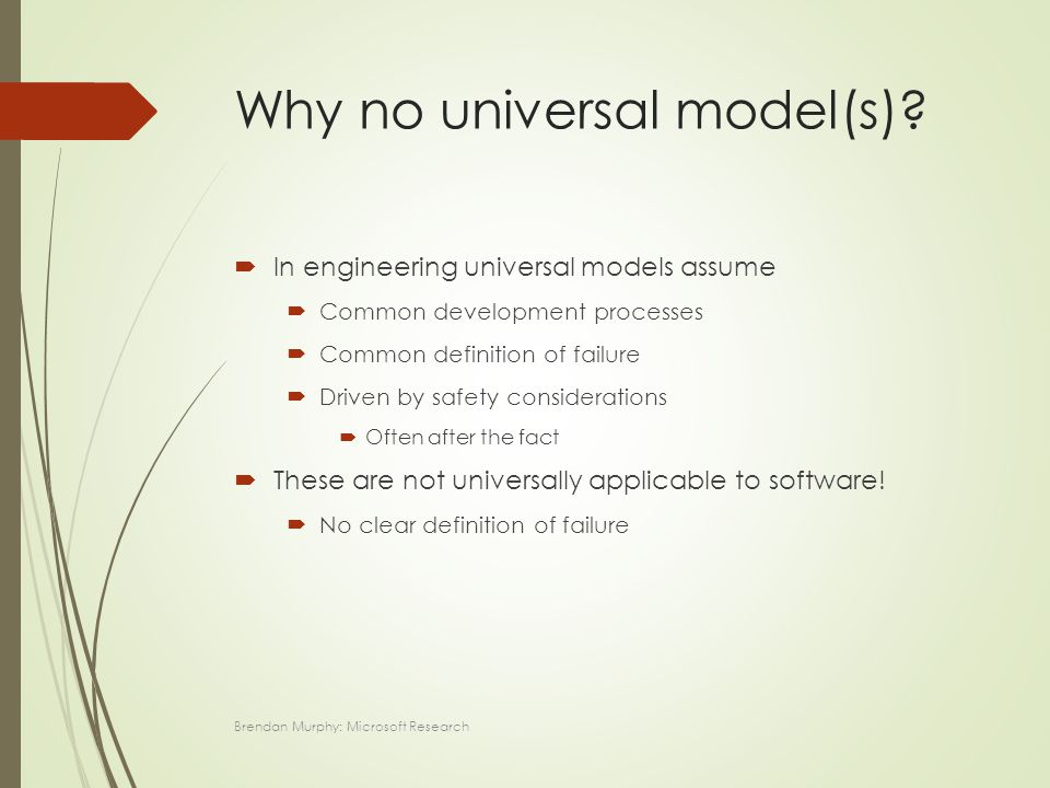 Why no universal model(s).