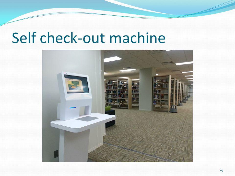 Self check-out machine 19