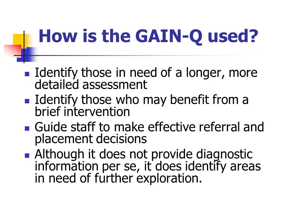How is the GAIN-Q used.