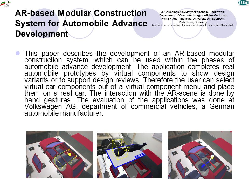 AR-based Modular Construction System for Automobile Advance Development This paper describes the development of an AR-based modular construction syste