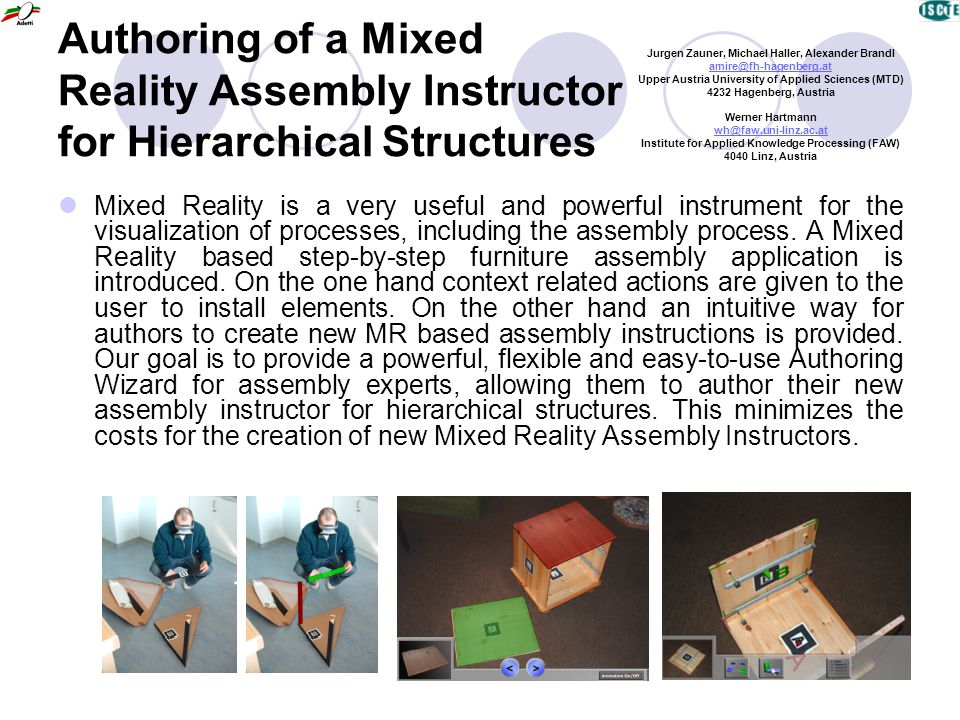 Authoring of a Mixed Reality Assembly Instructor for Hierarchical Structures Mixed Reality is a very useful and powerful instrument for the visualizat