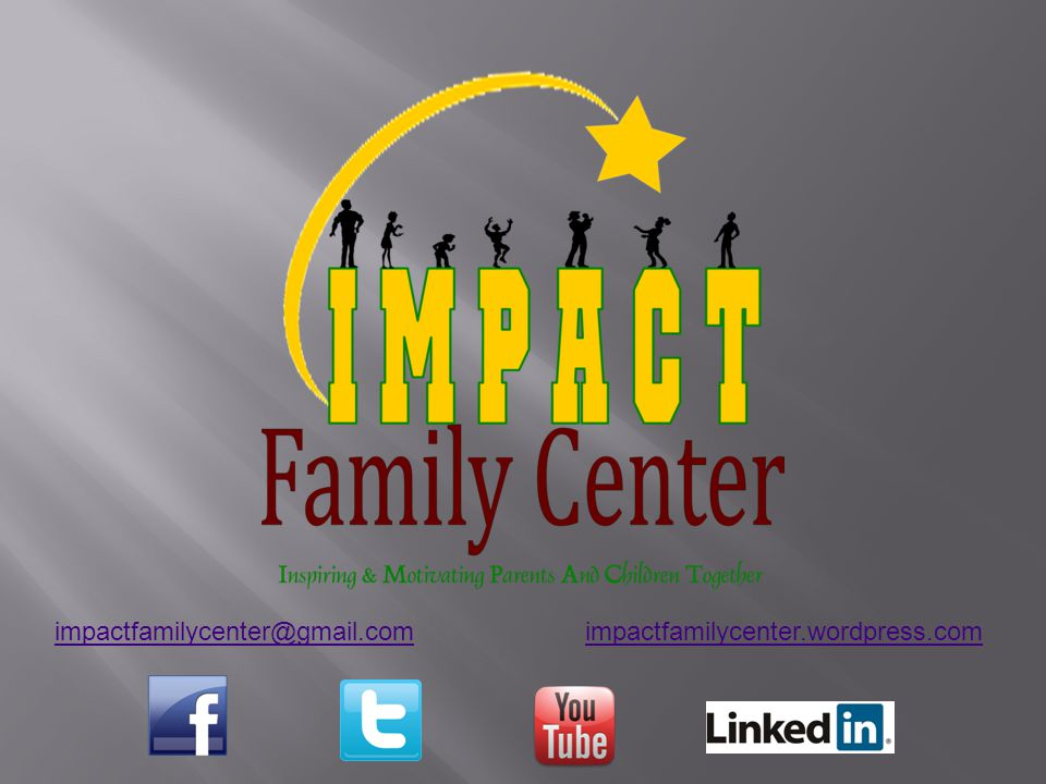 impactfamilycenter@gmail.comimpactfamilycenter@gmail.com impactfamilycenter.wordpress.comimpactfamilycenter.wordpress.com