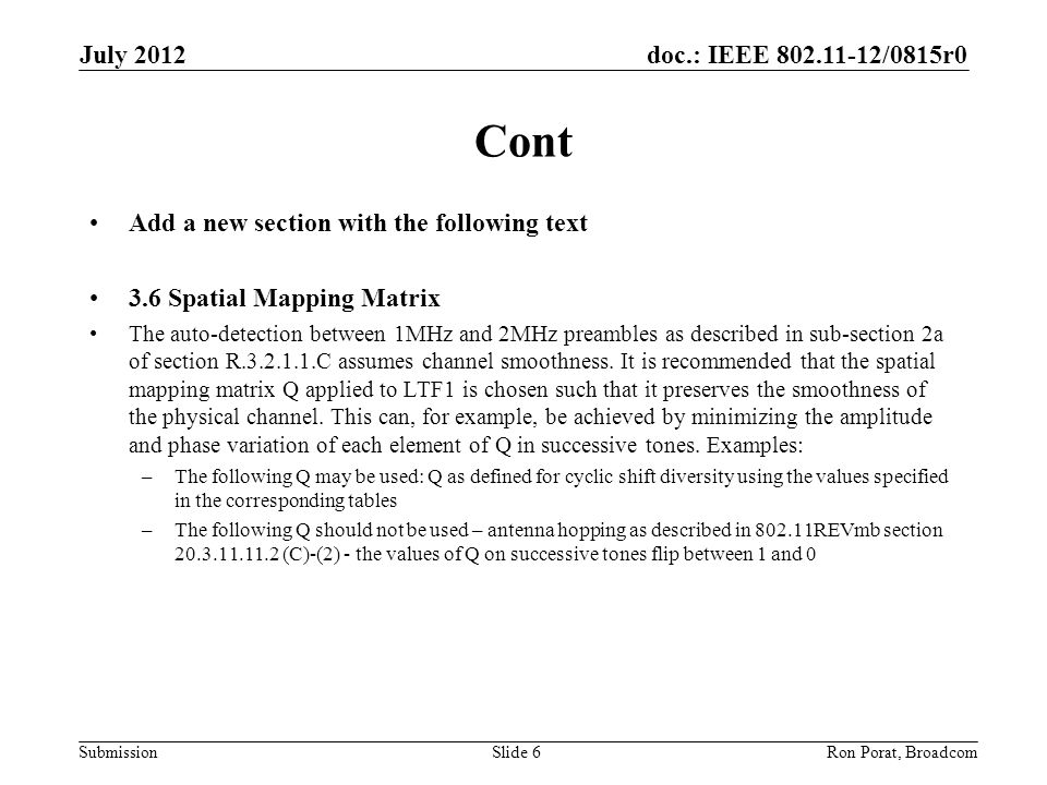 doc.: IEEE 802.11-12/0815r0 Submission July 2012 Ron Porat, Broadcom Pre-Motion Do you support the proposal in slides 5 and 6.