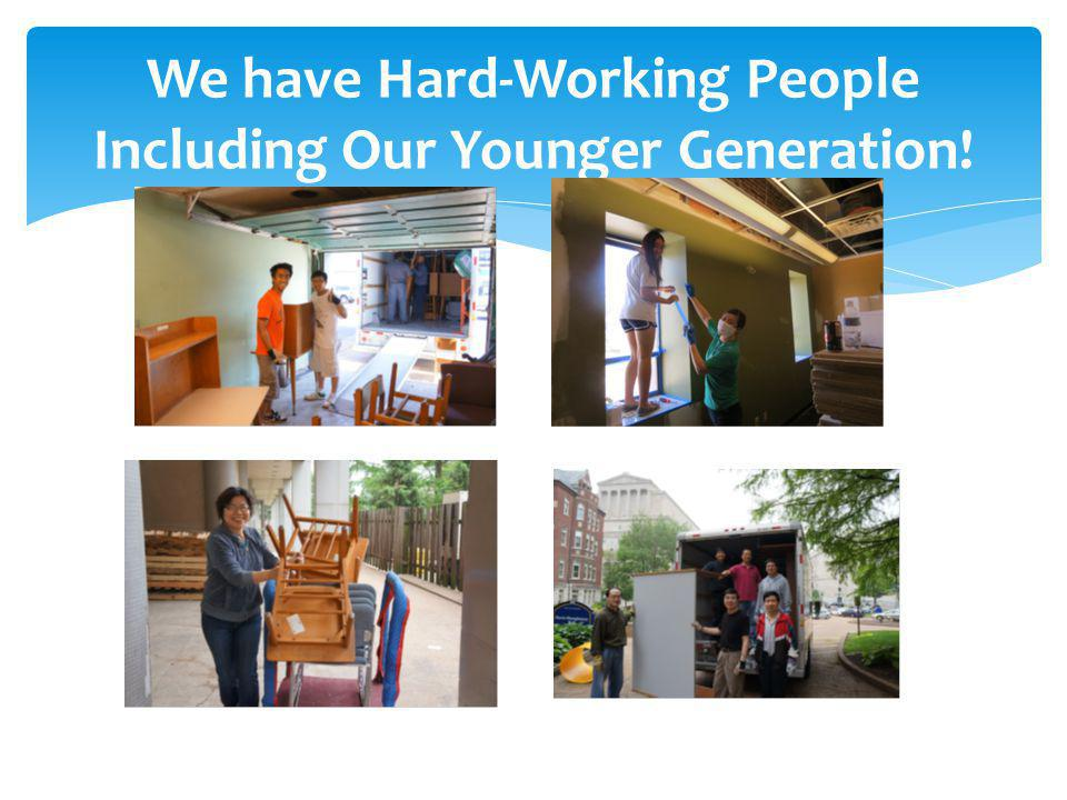 We have Hard-Working People Including Our Younger Generation!