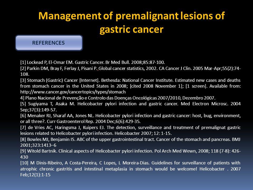 [1] Lockead P, El-Omar EM. Gastric Cancer. Br Med Bull.