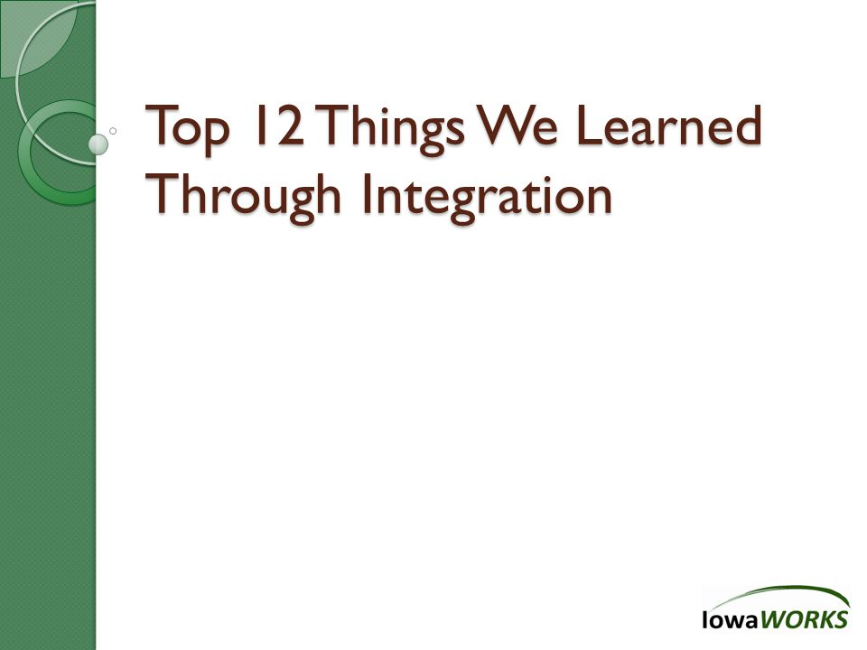 Top 12 Things We Learned Through Integration