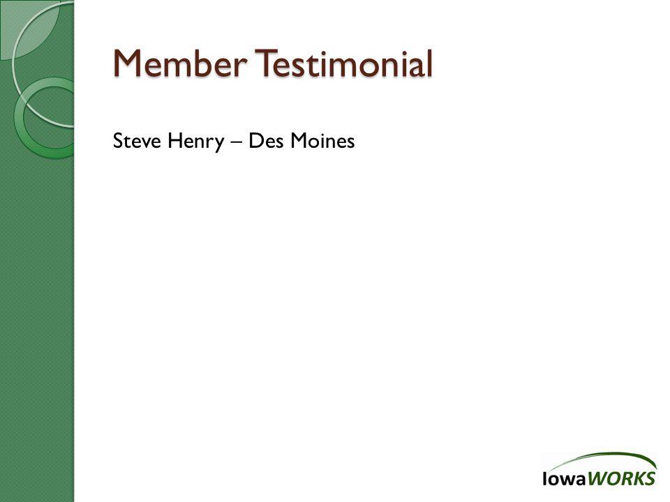 Member Testimonial Steve Henry – Des Moines