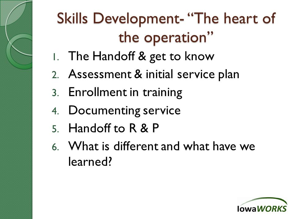 Skills Development- The heart of the operation 1.
