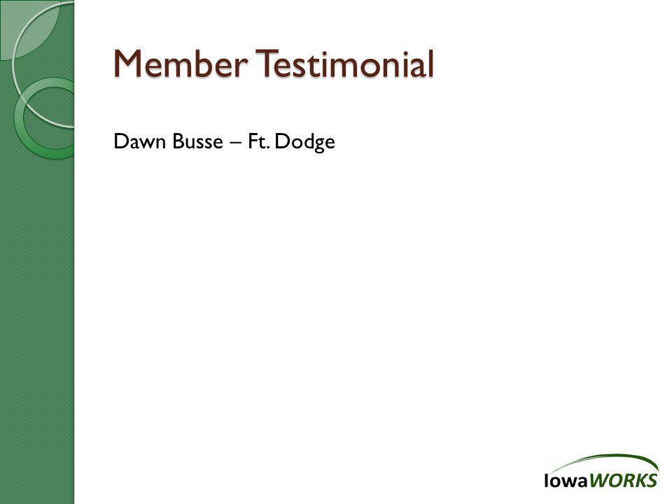 Member Testimonial Dawn Busse – Ft. Dodge