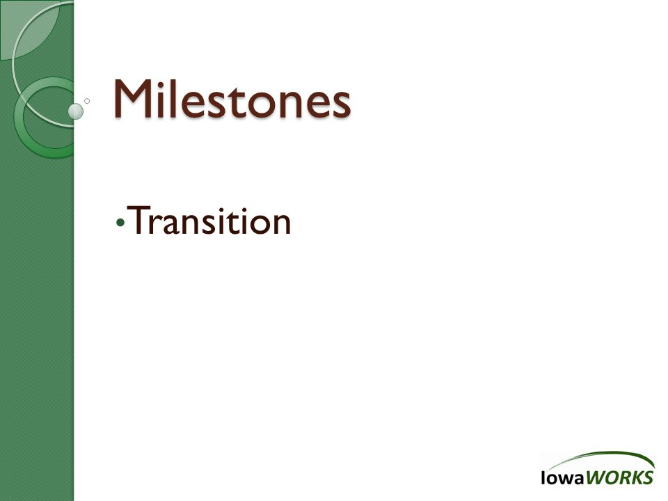 Milestones Transition