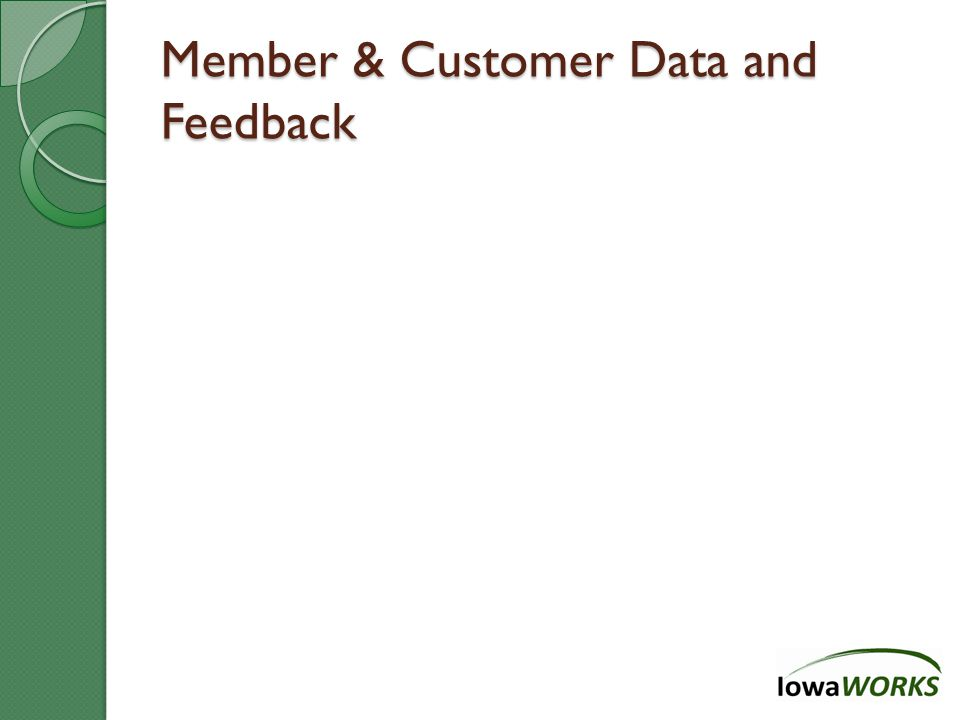Member & Customer Data and Feedback