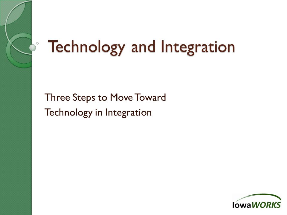 Technology and Integration Three Steps to Move Toward Technology in Integration