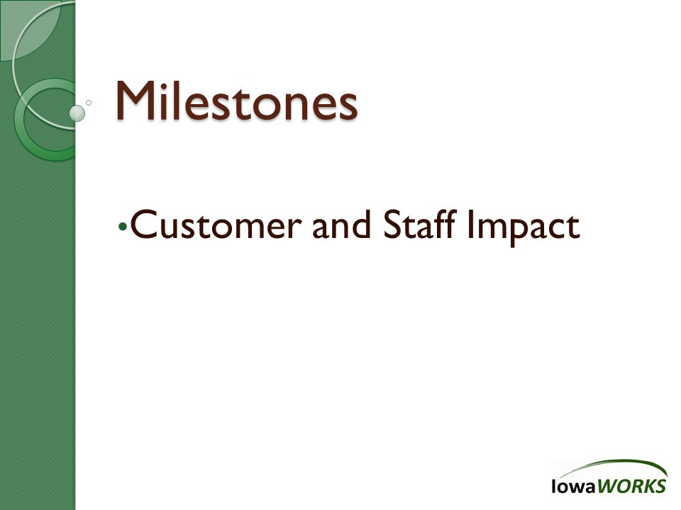 Integration 1.0 Evaluation  State law requires eventual certification of integrated workforce centers  Interim process will assess the degree to which the model has been implemented  Evaluation process will be developed in partnership with state and local leaders  Criteria will include customer flow, integrated services, customer feedback, and facilities