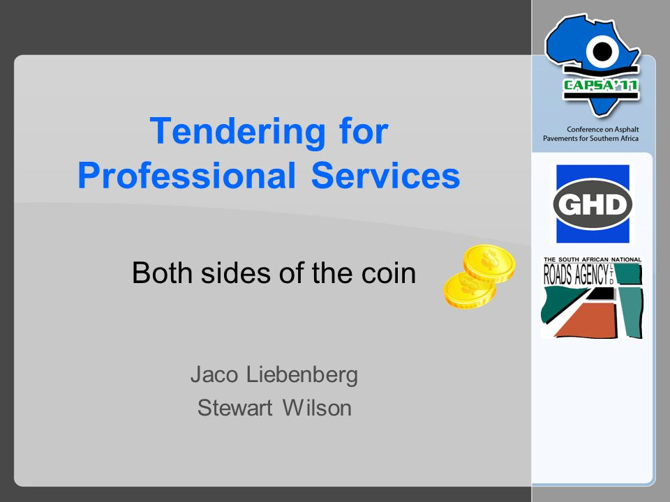 Tendering for Professional Services Both sides of the coin Jaco Liebenberg Stewart Wilson