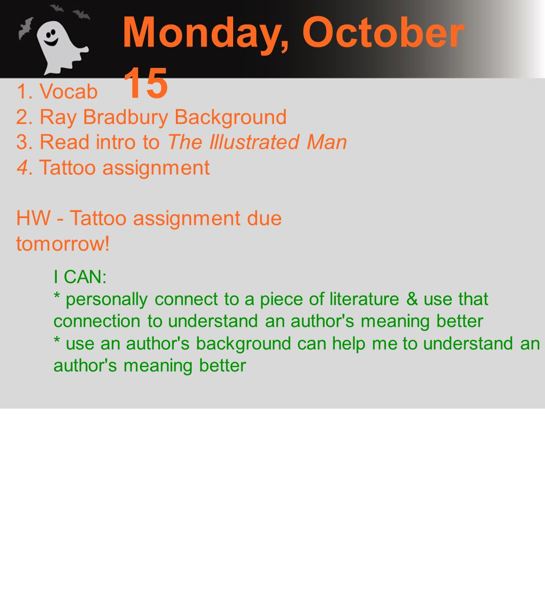Monday, October 15 1. Vocab 2. Ray Bradbury Background 3.