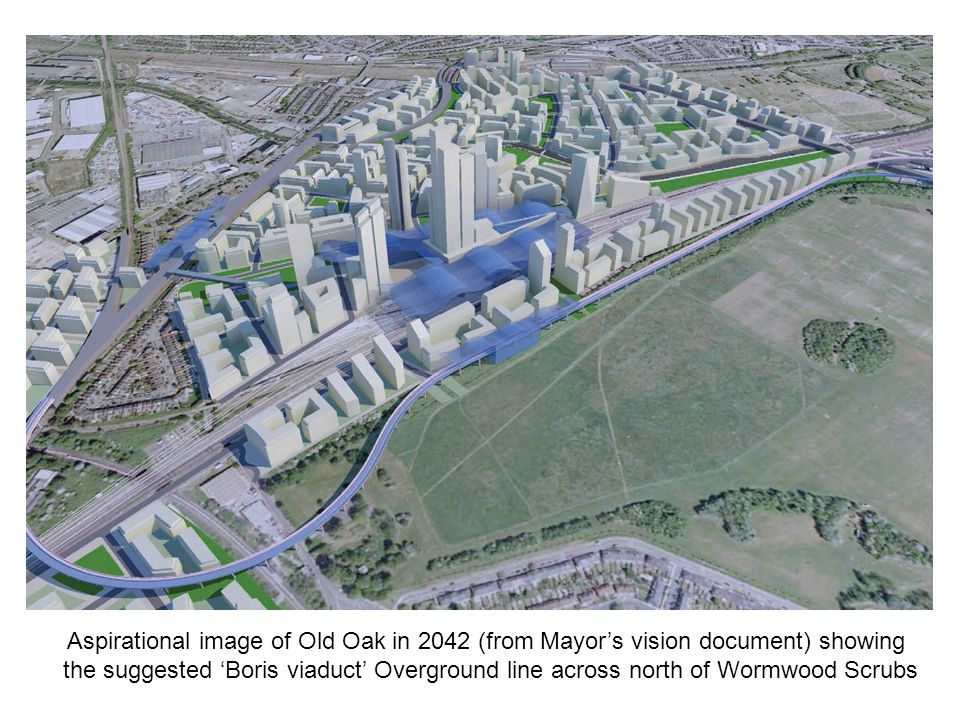 Aspirational image of Old Oak in 2042 (from Mayor's vision document) showing the suggested 'Boris viaduct' Overground line across north of Wormwood Sc