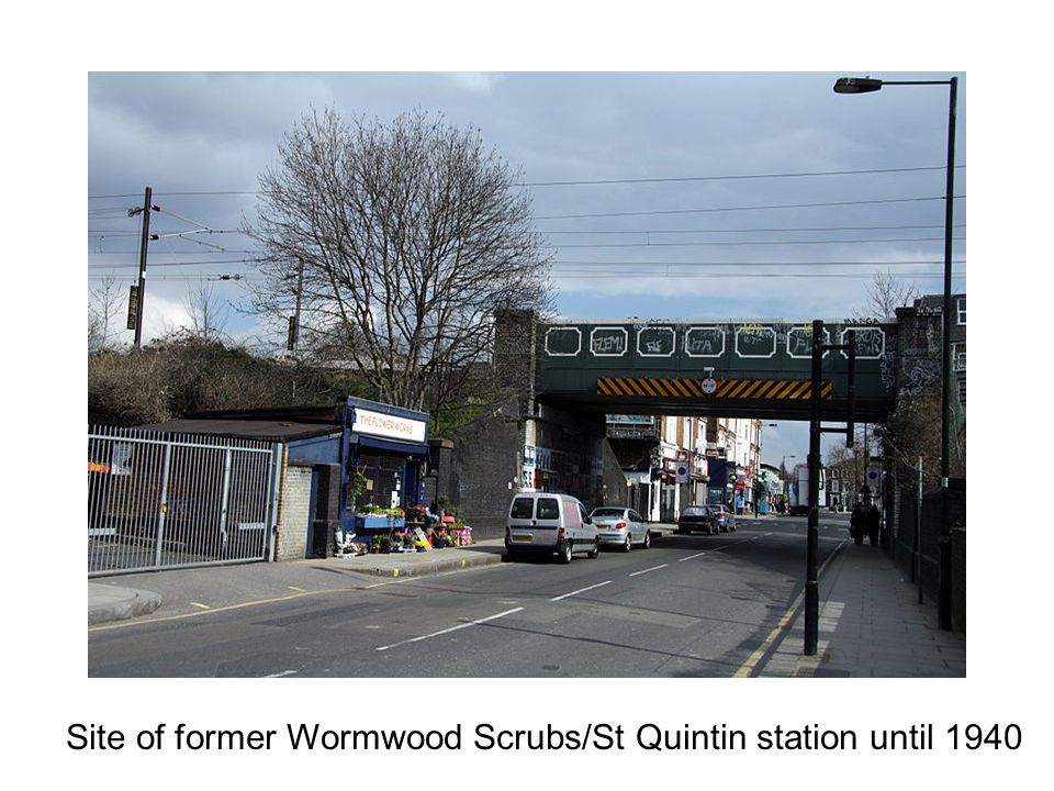 Site of former Wormwood Scrubs/St Quintin station until 1940