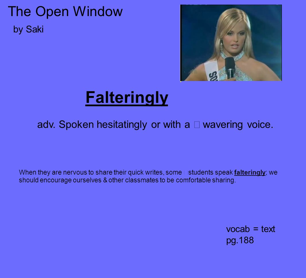 The Open Window by Saki vocab = text pg.188 Falteringly adv.