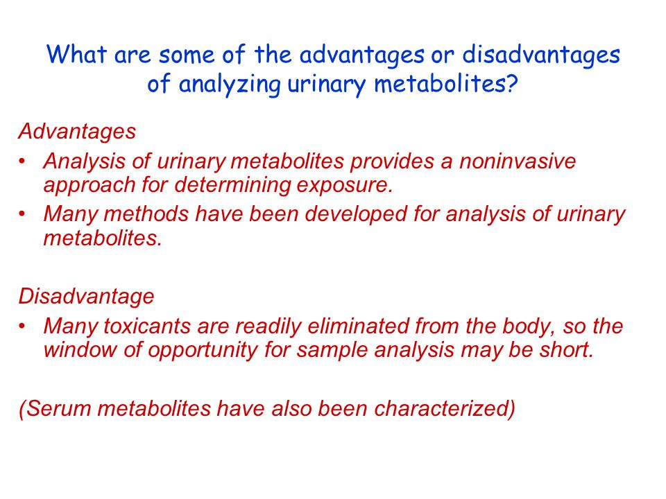 What are some of the advantages or disadvantages of analyzing urinary metabolites.