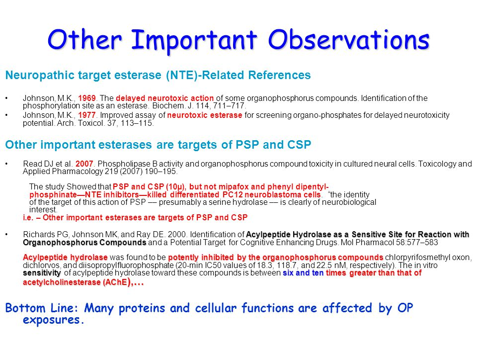 Other Important Observations Neuropathic target esterase (NTE)-Related References Johnson, M.K., 1969.