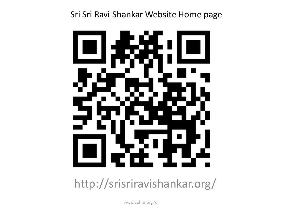 http://srisriravishankar.org/ Sri Sri Ravi Shankar Website Home page www.aolmi.org/qr