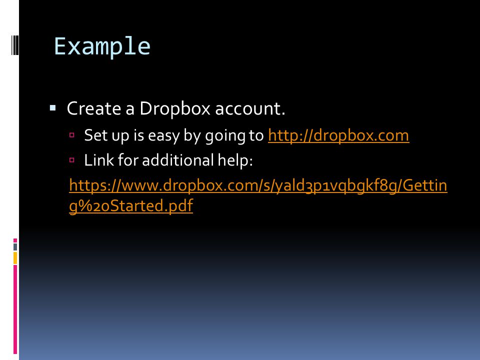 Example  Create a Dropbox account.