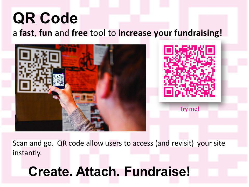 QR Code a fast, fun and free tool to increase your fundraising.