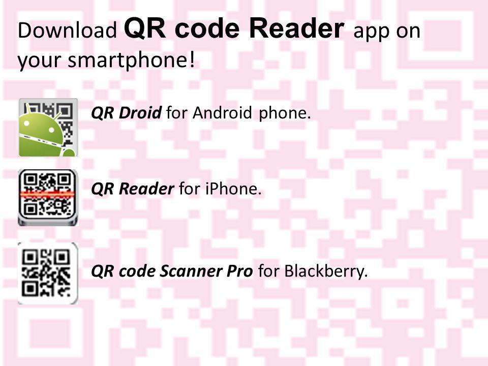 Download QR code Reader app on your smartphone. QR Droid for Android phone.