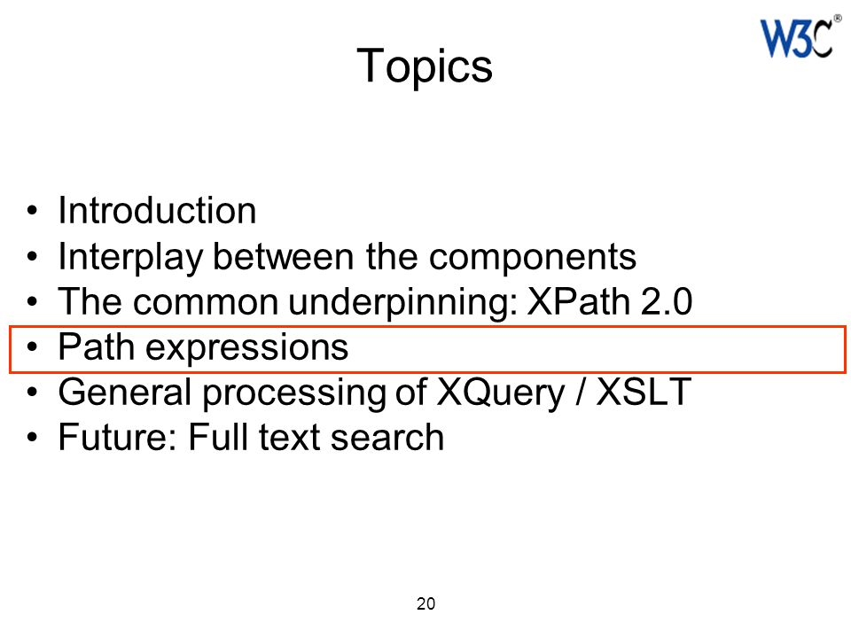 20 Topics Introduction Interplay between the components The common underpinning: XPath 2.0 Path expressions General processing of XQuery / XSLT Future