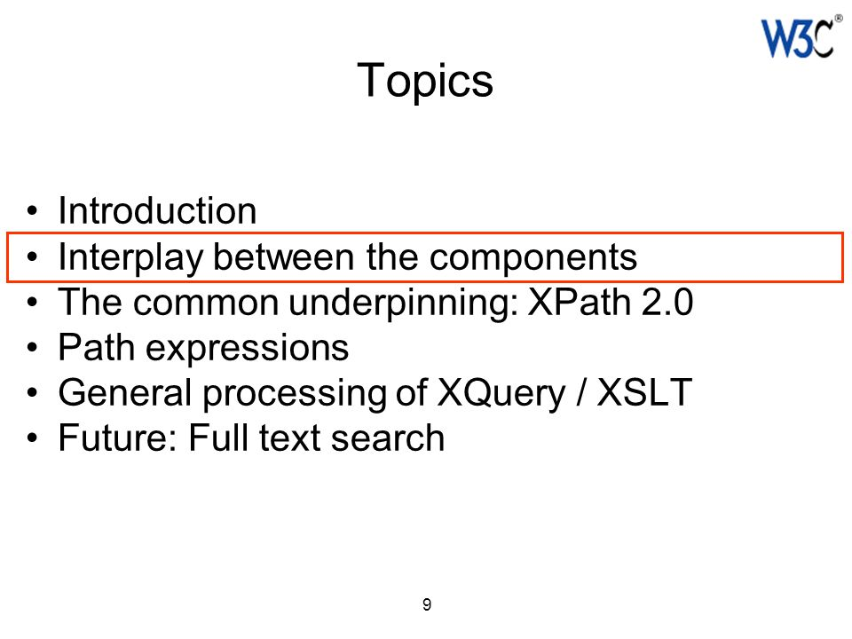 10 Input: XML documents, XML database, XML Schema QT-Processing Serialization: XML documents, XML database, … QT processing: defined in terms of XPath 2.0 data model Information processed by XQuery / XSLT