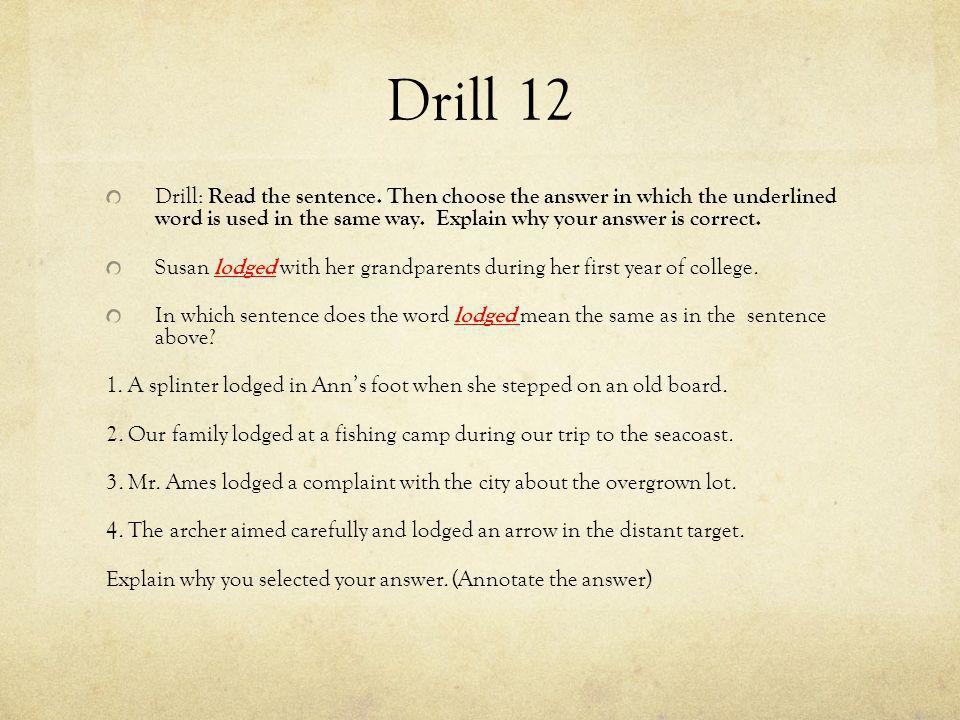 Drill 12 Drill: Read the sentence.