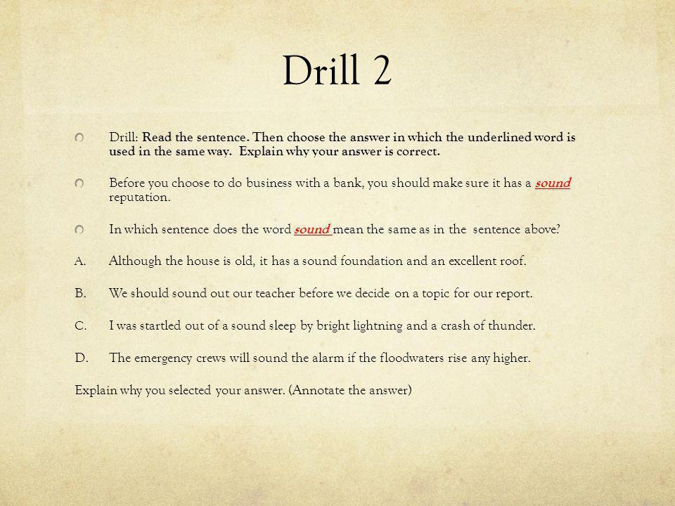 Drill 2 Drill: Read the sentence.