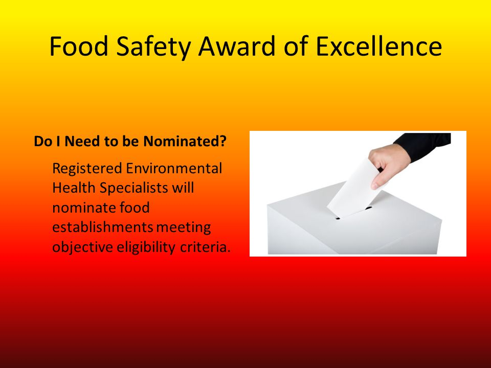 Food Safety Award of Excellence Do I Need to be Nominated.