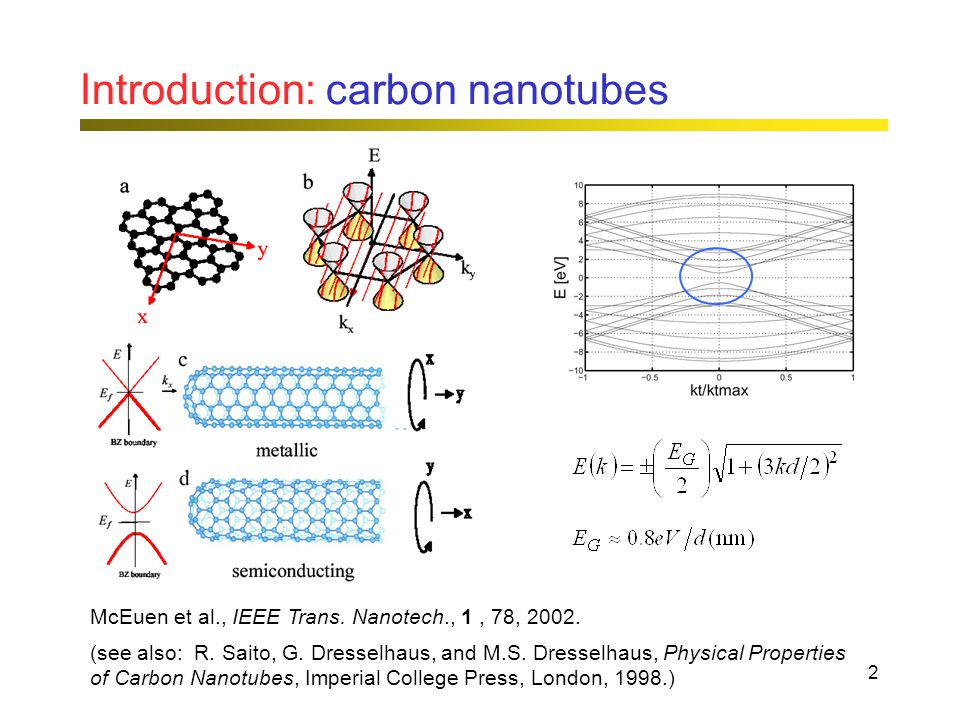 2 McEuen et al., IEEE Trans. Nanotech., 1, 78, 2002.