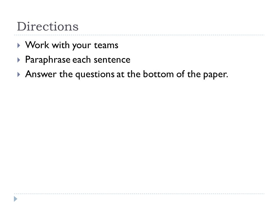 Directions  Work with your teams  Paraphrase each sentence  Answer the questions at the bottom of the paper.