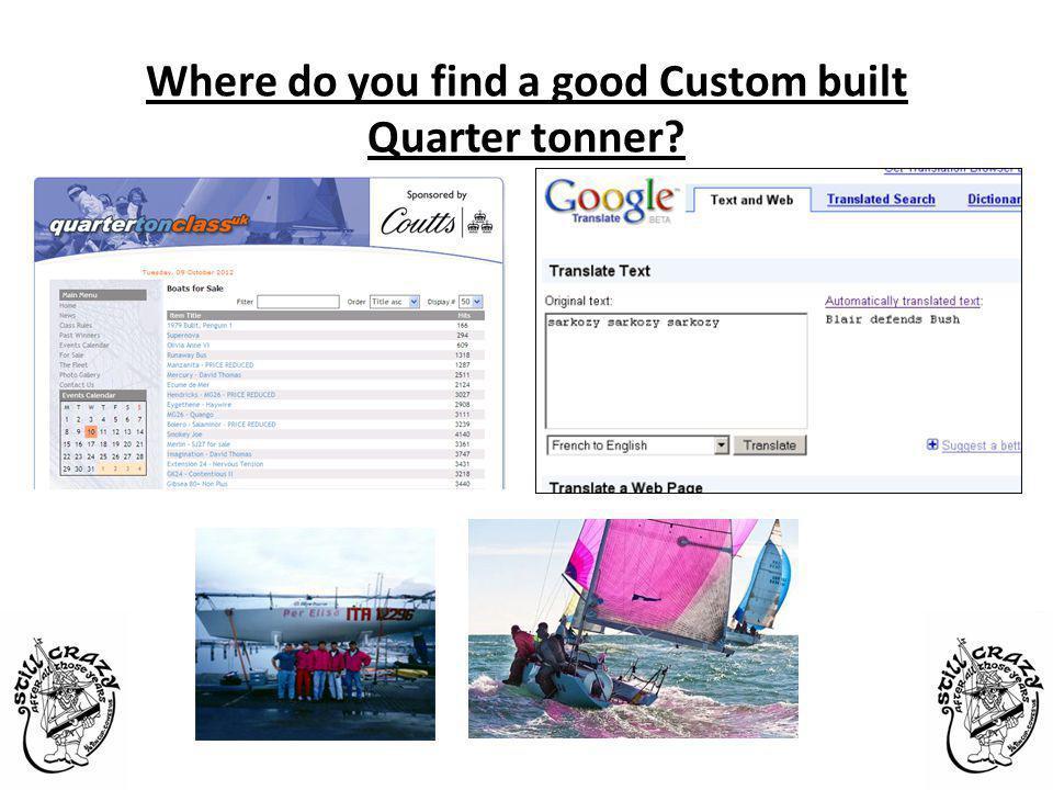 Where do you find a good Custom built Quarter tonner?