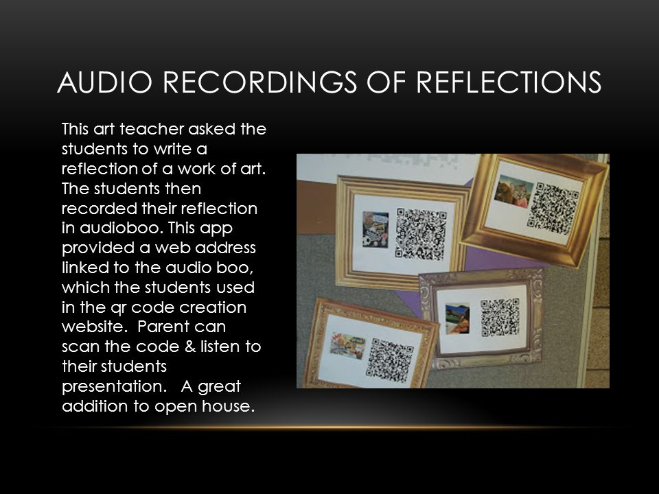 AUDIO RECORDINGS OF REFLECTIONS This art teacher asked the students to write a reflection of a work of art.