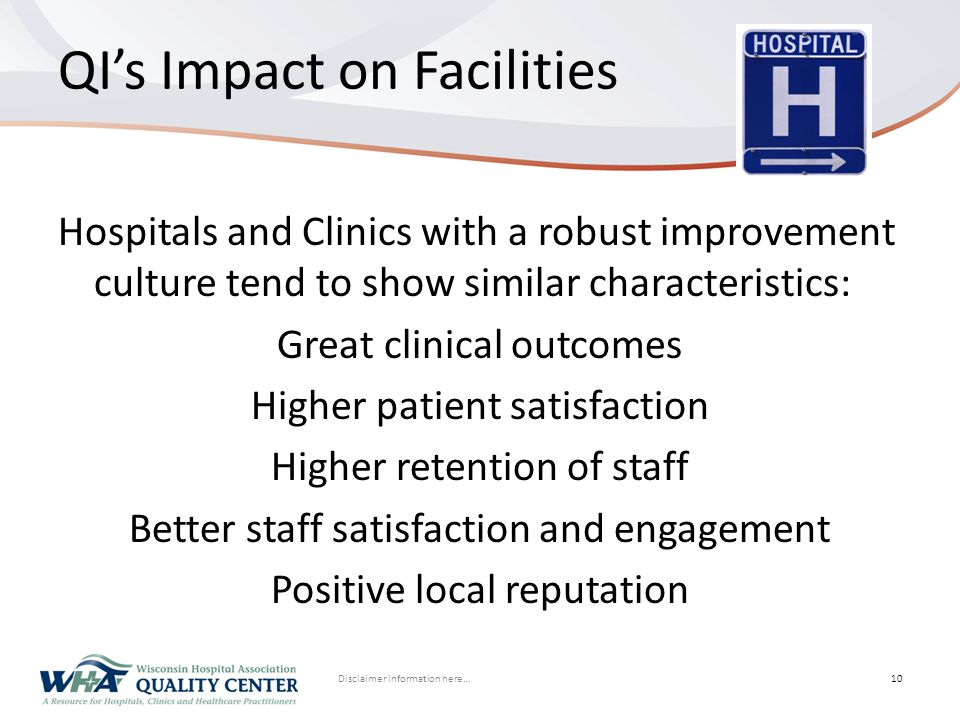 Disclaimer information here… Click to edit Master title styleQI's Impact on Facilities Hospitals and Clinics with a robust improvement culture tend to