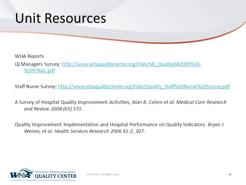 Disclaimer information here… Click to edit Master title styleUnit Resources WHA Reports QI Managers Survey: http://www.whaqualitycenter.org/Files/SR_Q