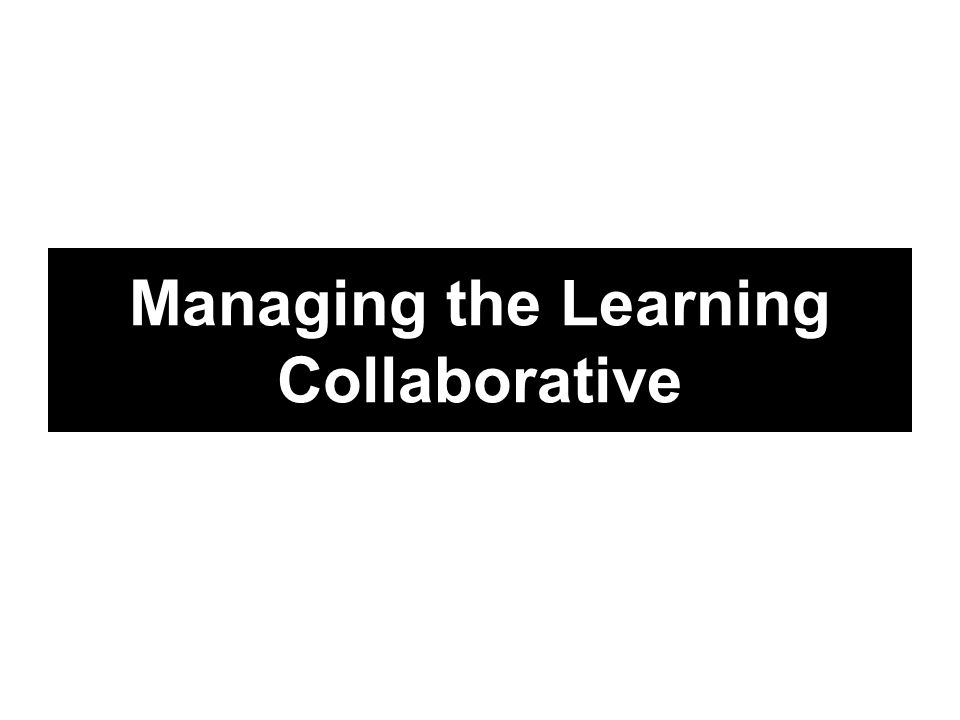Managing the Learning Collaborative