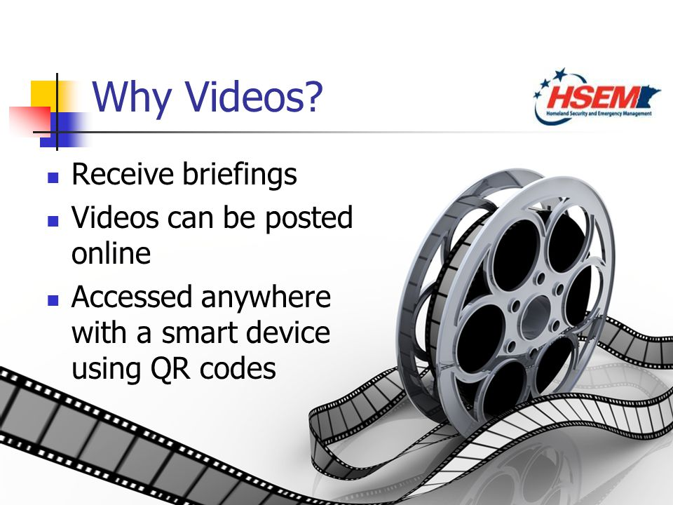 4 Why Videos? Receive briefings Videos can be posted online Accessed anywhere with a smart device using QR codes Receive briefings Videos can be poste