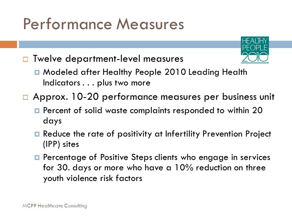 Performance Measures  Twelve department-level measures  Modeled after Healthy People 2010 Leading Health Indicators...