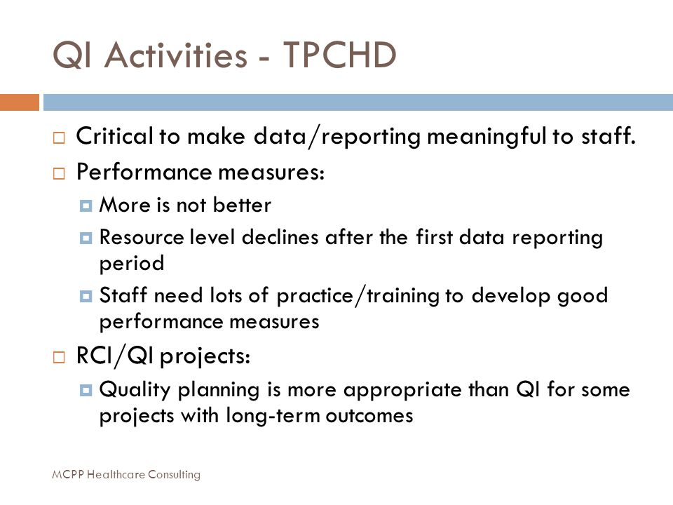 QI Activities - TPCHD  Critical to make data/reporting meaningful to staff.