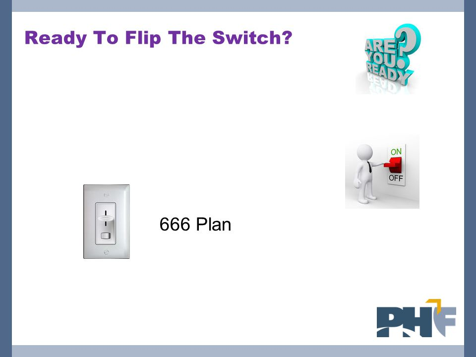 Ready To Flip The Switch? 666 Plan