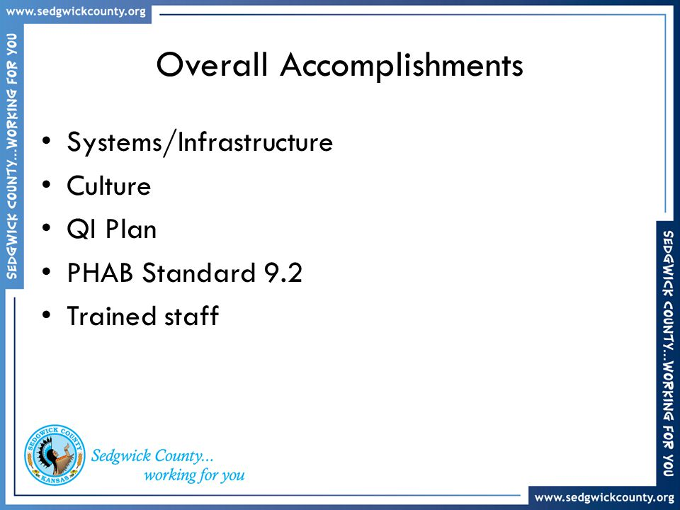 Overall Accomplishments Systems/Infrastructure Culture QI Plan PHAB Standard 9.2 Trained staff