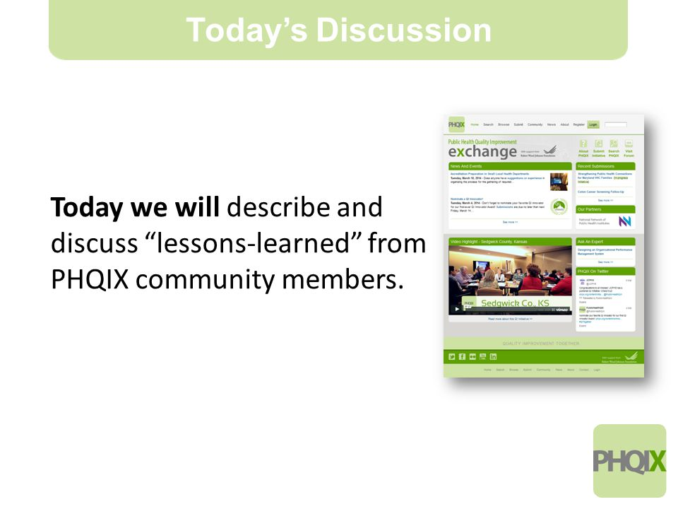 2 Today we will describe and discuss lessons-learned from PHQIX community members.