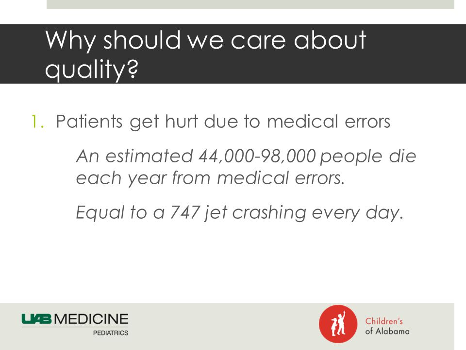Why should we care about quality.